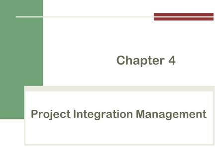 Project Integration Management Chapter 4. Copyright 2014 The Key to Overall Project Success: Good Project Integration Management Project managers must.