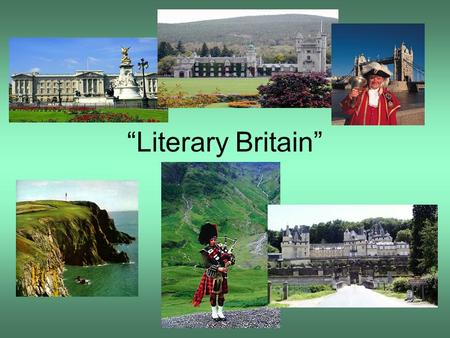 """Literary Britain"". New vocabulary: birthplace – место рождения, родина to be associated with – ассоциироваться с… to be well known – быть известным,"