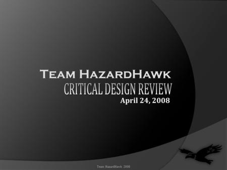 Team HazardHawk Team HazardHawk 2008 April 24, 2008.