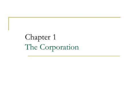 Chapter 1 The Corporation. 2 Chapter Outline 1.1 The Four Types of Firms 1.2 Ownership Versus Control of Corporations 1.3 The Stock Market.