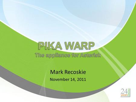 Mark Recoskie November 14, 2011. Agenda  Quick review of value proposition  Review of Warp r1v2 hardware and software  What's new in Warp 3.0 hardware?