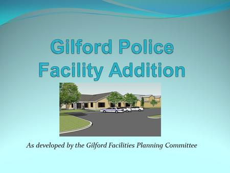 As developed by the Gilford Facilities Planning Committee.