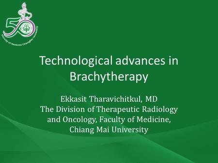 Technological advances in Brachytherapy