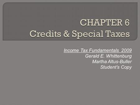 Income Tax Fundamentals 2009 Gerald E. Whittenburg Martha Altus-Buller Student's Copy.