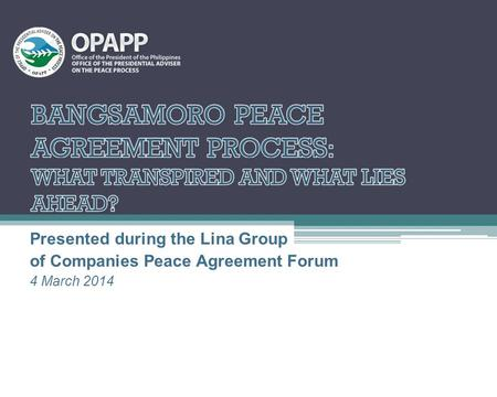 Presented during the Lina Group of Companies Peace Agreement Forum 4 March 2014.