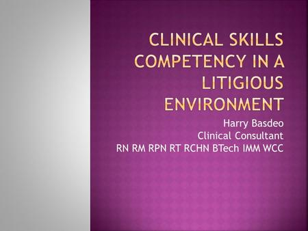 Clinical Skills competency in a litigious Environment