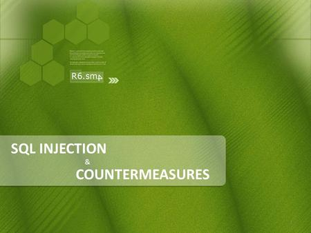 SQL INJECTION COUNTERMEASURES &