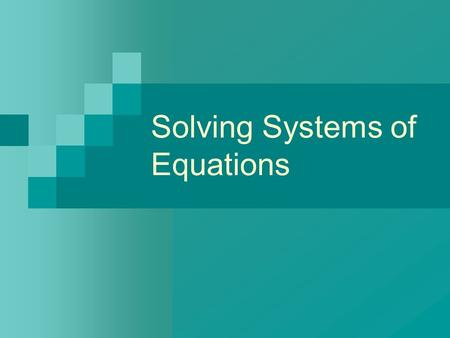 Solving Systems of Equations. Rule of Thumb: More equations than unknowns  system is unlikely to have a solution. Same number of equations as unknowns.