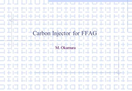 Carbon Injector for FFAG M. Okamura. Keys  Direct Plasma Injection Scheme (DPIS) with RFQ is well suit for FFAG  Fully stripped carbon ions can be provided.