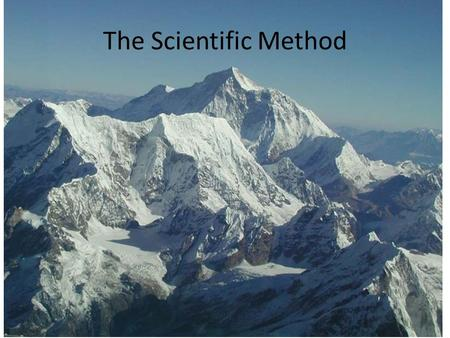 The Scientific Method. Goal: Explain How Universe Works Scientific method: the process where ideas are formed, tested, and refined Step 1: – Questions.