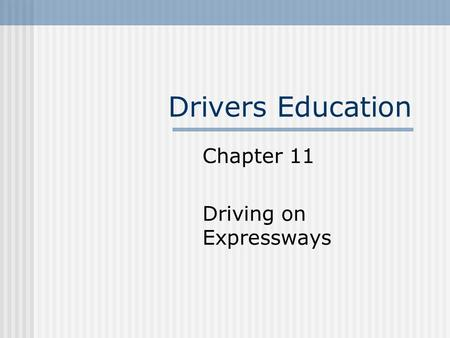 Chapter 11 Driving on Expressways
