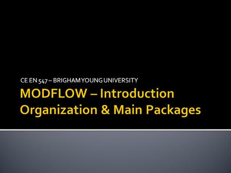 MODFLOW – Introduction Organization & Main Packages