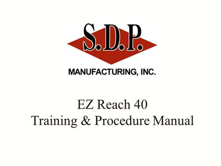 EZ Reach 40 Training & Procedure Manual. Unit Capacity One of the most important considerations when operating this machine is the Bucket Capacity of.
