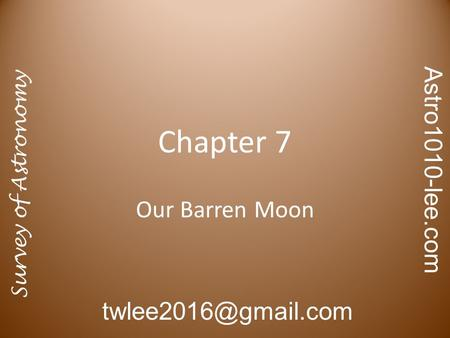 Chapter 7 Our Barren Moon Survey of Astronomy Astro1010-lee.com