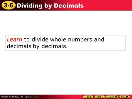 Learn to divide whole numbers and  decimals by decimals.
