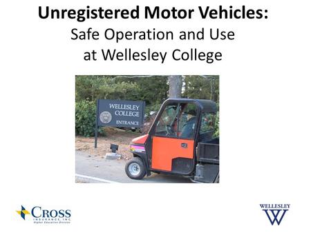 Unregistered Motor Vehicles: Safe Operation and Use at Wellesley College.