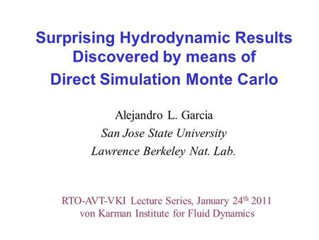 Surprising Hydrodynamic Results Discovered by means of Direct Simulation Monte Carlo Alejandro L. Garcia San Jose State University Lawrence Berkeley Nat.