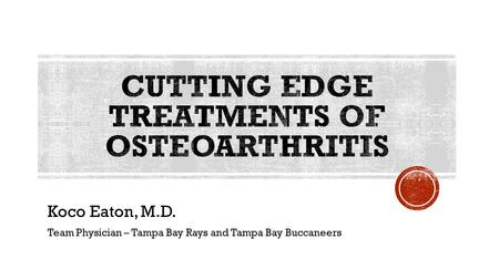 Koco Eaton, M.D. Team Physician – Tampa Bay Rays and Tampa Bay Buccaneers.
