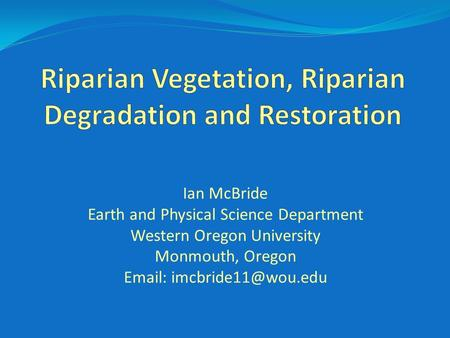 Ian McBride Earth and Physical Science Department Western Oregon University Monmouth, Oregon