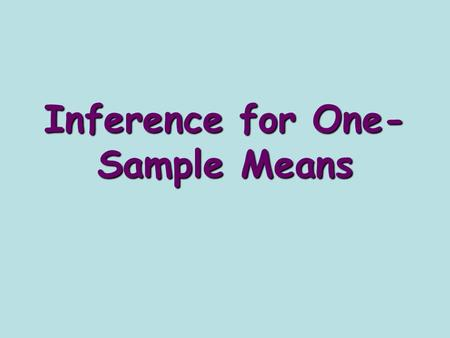 Inference for One- Sample Means. Steps for doing a confidence interval: 1)State the parameter 2)Conditions 1) The sample should be chosen randomly 2)