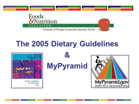 The 2005 Dietary Guidelines & MyPyramid. The Dietary Guidelines Report issued every 5 years. A blueprint for a healthy diet. Americans age 2 and over.