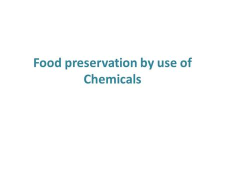 Food preservation by use of Chemicals. Chemicals permitted in food as preservatives Some permitted chemicals are generally recognized as safe (GRAS)-