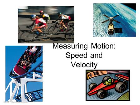 © 2010 Pearson Education, Inc. Measuring Motion: Speed and Velocity.