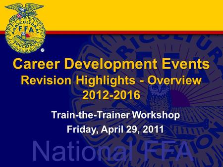 National FFA Career Development Events Revision Highlights - Overview