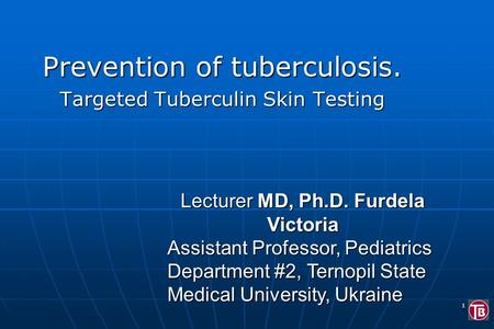 Prevention of tuberculosis. Targeted Tuberculin Skin Testing