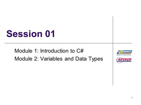 Module 1: Introduction to C# Module 2: Variables and Data Types