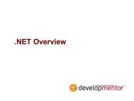 .NET Overview. 2 Objectives Introduce.NET –overview –languages –libraries –development and execution model Examine simple C# program.