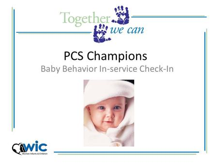 PCS Champions Baby Behavior In-service Check-In. PCS Champs and Helping HANDS.