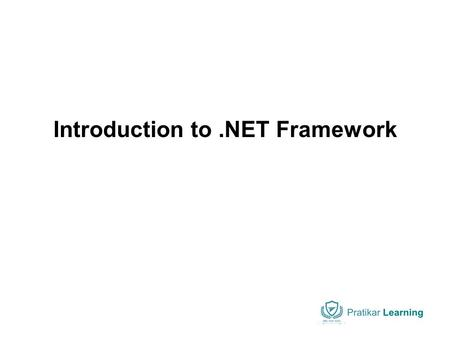 Introduction to.NET Framework. .NET – What Is It? Software platform Language neutral In other words:.NET is not a language (Runtime and a library for.