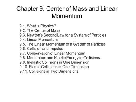 Chapter 9. Center of Mass and Linear Momentum