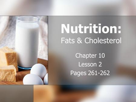 Nutrition: Fats & Cholesterol