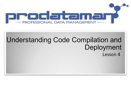 Understanding Code Compilation and Deployment Lesson 4.