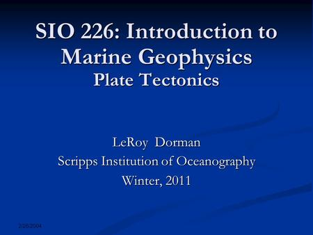 SIO 226: Introduction to Marine Geophysics Plate Tectonics