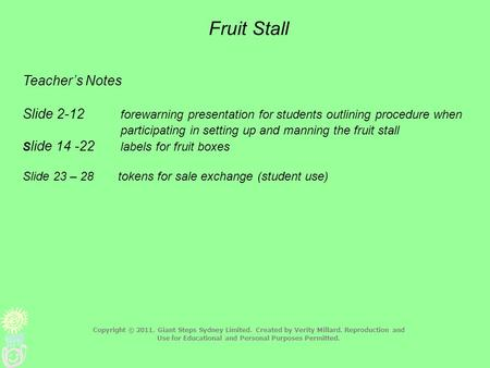 Fruit Stall Teacher's Notes Slide 2-12 forewarning presentation for students outlining procedure when participating in setting up and manning the fruit.