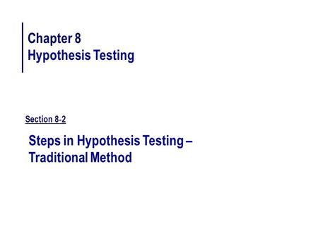 Steps in Hypothesis Testing – Traditional Method