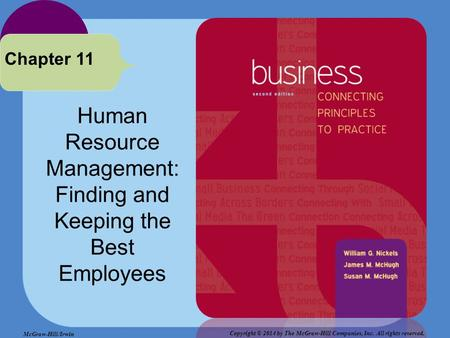 Human Resource Management: Finding and Keeping the Best Employees Chapter 11 Copyright © 2014 by The McGraw-Hill Companies, Inc. All rights reserved. McGraw-Hill/Irwin.