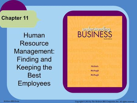 Human Resource Management: Finding and Keeping the Best Employees Chapter 11 McGraw-Hill/Irwin Copyright © 2013 by The McGraw-Hill Companies, Inc. All.