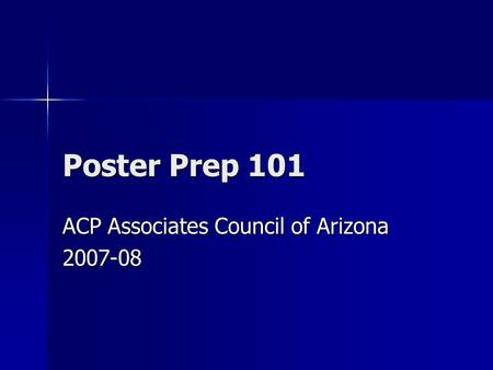 Poster Prep 101 ACP Associates Council of Arizona 2007-08.
