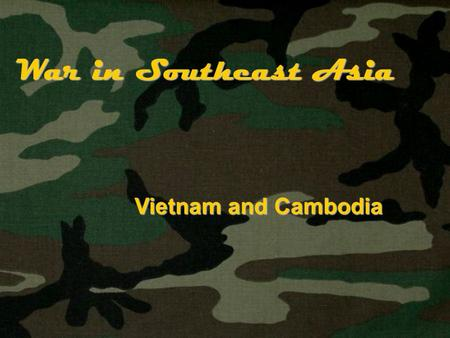 War in Southeast Asia Vietnam and Cambodia. Section Objectives What role did Ho Chi Minh play in the decolonization of Vietnam? How did the United States.