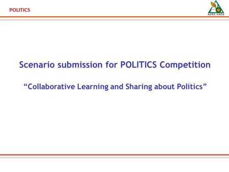"POLITICS Scenario submission for POLITICS Competition ""Collaborative Learning and Sharing about Politics"""