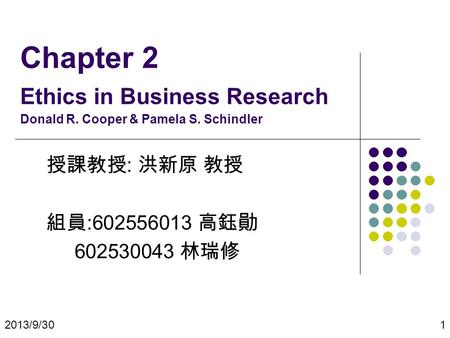 Chapter 2 Ethics in Business Research Donald R. Cooper & Pamela S