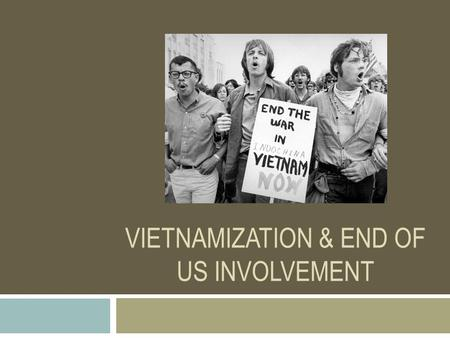 VIETNAMIZATION & END OF US INVOLVEMENT. 1. Nixon's Election a. Nixon narrowly defeats Hubert Humphrey of MN and George Wallace of Alabama b. Nixon promised.