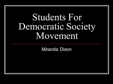 Students For Democratic Society Movement Miranda Dixon.