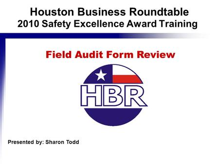 Houston Business Roundtable Field Audit Form Review