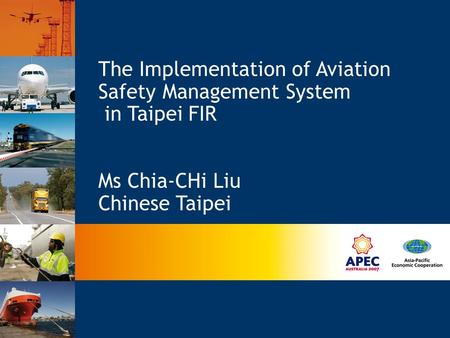The Implementation of Aviation Safety Management System in Taipei FIR Ms Chia-CHi Liu Chinese Taipei.