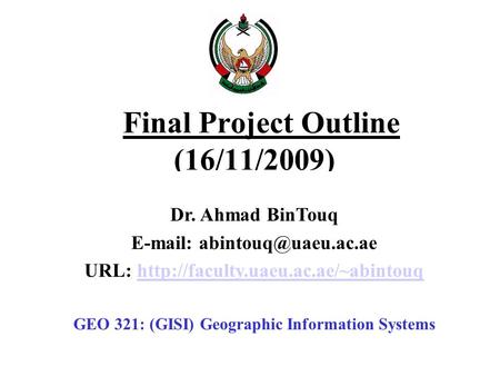 Final Project Outline (16/11/2009) Dr. Ahmad BinTouq   URL: